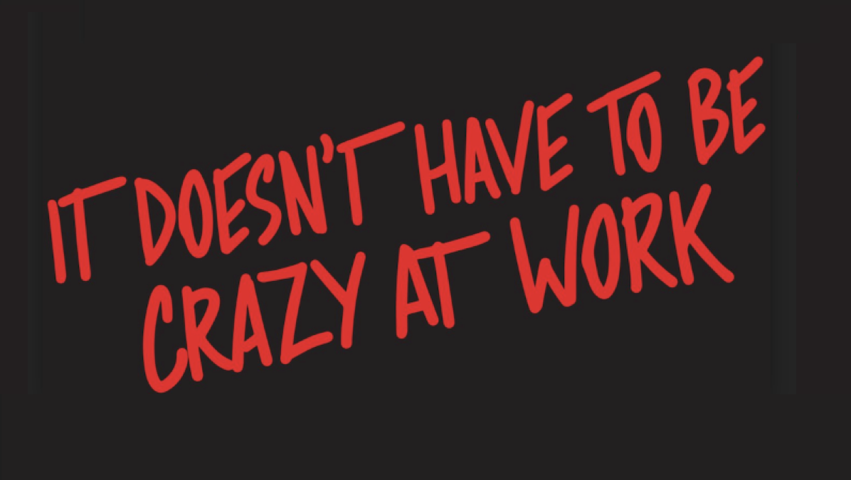 Illustrated title from It Doesn't Have to be Crazy at Work—book by Jason Fried and David Heinemeier Hansson