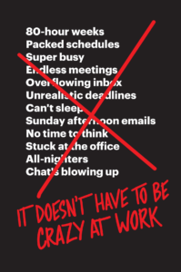 """It Doesn't Have to Be Crazy at Work"" book cover"